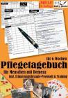 Pflegetagebuch XXL (6 Wochen) für Menschen mit Demenz - inkl. Erinnerungstherapie-Protokoll Cover Image