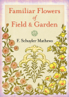 Familiar Flowers of Field and Garden Cover Image