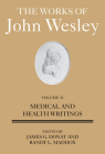 The Works of John Wesley Volume 32: Medical and Health Writings Cover Image