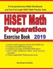 HiSET Math Preparation Exercise Book: A Comprehensive Math Workbook and Two Full-Length HiSET Math Practice Tests Cover Image