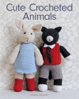 Cute Crocheted Animals: 10 Well-Dressed Friends to Make Cover Image