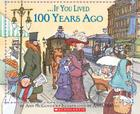 If You Lived 100 Years Ago (If You...) Cover Image