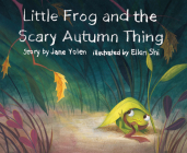 Little Frog and the Scary Autumn Thing (Little Frog and the Four Seasons #1) Cover Image