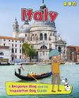 Italy: A Benjamin Blog and His Inquisitive Dog Guide (Country Guides) Cover Image