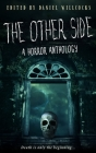 The Other Side: A Horror Anthology Cover Image