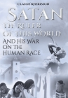 Satan: The Ruler of This World and His War on the Human Race Cover Image