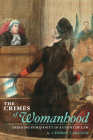 The Crimes of Womanhood: Defining Femininity in a Court of Law Cover Image