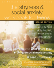 The Shyness and Social Anxiety Workbook for Teens: CBT and ACT Skills to Help You Build Social Confidence Cover Image