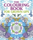 The Colouring Book for Grown Ups Cover Image