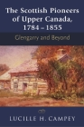 The Scottish Pioneers of Upper Canada, 1784-1855: Glengarry and Beyond Cover Image