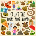 Count the Poops, Poos & Plops!: A Funny Picture Puzzle Book for 3-5 Year Olds Cover Image