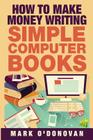 How to Make Money Writing Simple Computer Books Cover Image