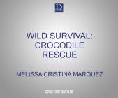 Wild Survival: Crocodile Rescue Cover Image