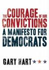 The Courage of Our Convictions: A Manifesto for Democrats Cover Image