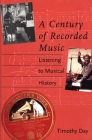A Century of Recorded Music: Listening to Musical History Cover Image