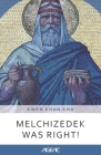 Melchizedek was Right! (AGEAC): Black and White Edition Cover Image