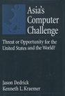 Asia's Computer Challenge: Threat or Opportunity for the United States and the World? Cover Image