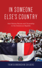 In Someone Else's Country: Anti-Haitian Racism and Citizenship in the Dominican Republic Cover Image