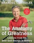 The Anatomy of Greatness: Lessons from the Best Golf Swings in History Cover Image