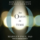 An Oasis in Time Lib/E: How a Day of Rest Can Save Your Life Cover Image