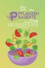 Das Pflanzenbasierte Nahrungs Kochbuch 2021: Leckere, Pflanzenbasierte, Gesunde Rezepte Für Schnelle Und Einfache Mahlzeiten (The Plant-Based Diet Coo Cover Image