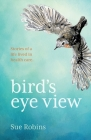 Bird's Eye View: Stories of a life lived in health care Cover Image