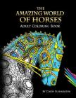 The Amazing World Of Horses: Adult Coloring Book Volume 1 Cover Image