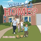 What Is a Home? Cover Image