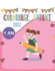 Coloriage enfant FILLE 1 an: cahier dessin enfant 1- 2 -3 ans Cover Image