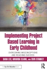 Implementing Project Based Learning in Early Childhood: Overcoming Misconceptions and Reaching Success Cover Image