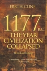 1177 B.C.: The Year Civilization Collapsed: Revised and Updated (Turning Points in Ancient History #6) Cover Image