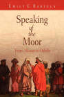 Speaking of the Moor: From