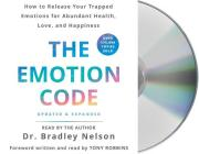 The Emotion Code: How to Release Your Trapped Emotions for Abundant Health, Love, and Happiness (Updated and Expanded Edition) Cover Image