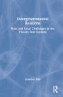 Intergovernmental Relations: State and Local Challenges in the Twenty-First Century Cover Image