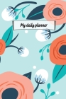 My Daily Planner: Motivational Planner For Organizing Day To Day Tasks And Goals With To-Do List, Flexible Timetable And Notes Playful F Cover Image