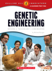 Genetic Engineering: Science, Technology, Engineering (Calling All Innovators: A Career for You) (Library Edition) Cover Image