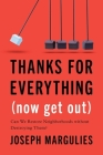 Thanks for Everything (Now Get Out): Can We Restore Neighborhoods without Destroying Them? Cover Image