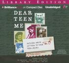 Dear Teen Me: Authors Write Letters to Their Teen Selves (True Stories) Cover Image