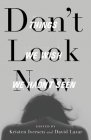 Don't Look Now: Things We Wish We Hadn't Seen (21st Century Essays) Cover Image