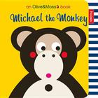 Michael the Monkey: Noises (Olive and Moss) Cover Image