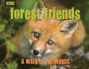 Forest Friends: A Walk in the Woods (KUBU #3) Cover Image