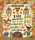 Little Homesteader: A Fall Treasury of Recipes, Crafts, and Wisdom Cover Image