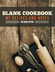 Blank Cookbook My Recipes And Notes: Big Book Edition Cover Image