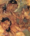 The Ajanta Caves: Ancient Paintings of Buddhist India Cover Image
