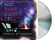 Not That I Could Tell: A Novel Cover Image