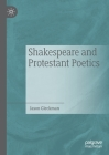 Shakespeare and Protestant Poetics Cover Image