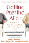Getting Past the Affair: A Program to Help You Cope, Heal, and Move On -- Together or Apart Cover Image