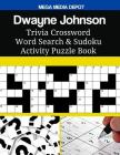 Dwayne Johnson Trivia Crossword Word Search & Sudoku Activity Puzzle Book Cover Image