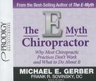 The E-Myth Chiropractor: Why Most Chiropractic Practices Don't Work and What to Do about It Cover Image
