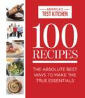 100 Recipes: The Absolute Best Ways to Make the True Essentials Cover Image